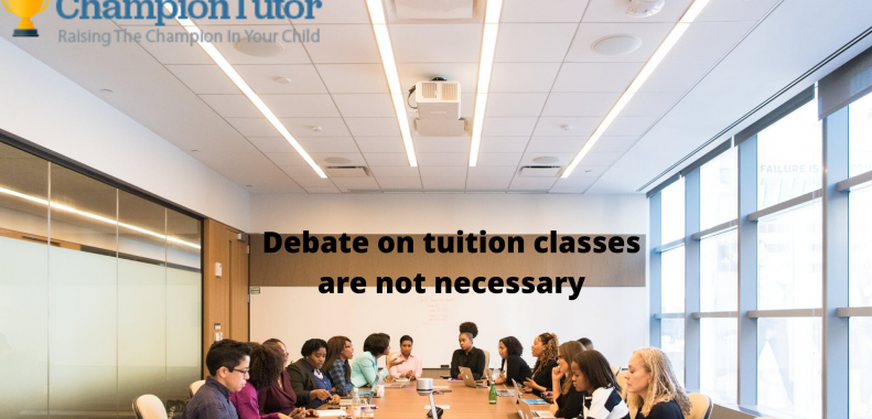 debate-on-tuition-classes-are-not-necessary